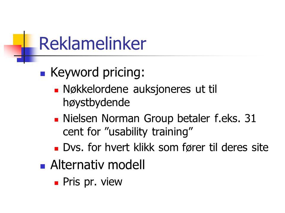 Reklamelinker Keyword pricing: Nøkkelordene auksjoneres ut til høystbydende Nielsen Norman Group betaler f.eks.