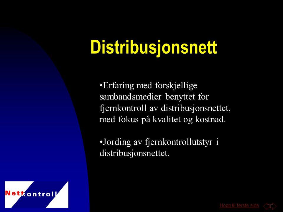 Hopp til første side Erfaring med forskjellige sambandsmedier benyttet for fjernkontroll av distribusjonsnettet, med fokus på kvalitet og kostnad.