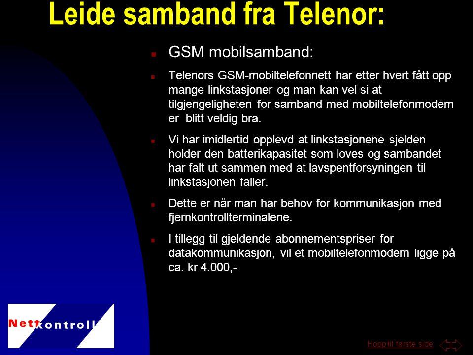 Hopp til første side n GSM mobilsamband: n Telenors GSM-mobiltelefonnett har etter hvert fått opp mange linkstasjoner og man kan vel si at tilgjengeligheten for samband med mobiltelefonmodem er blitt veldig bra.