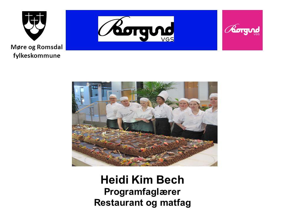 Borgund vgs Heidi Kim Bech Programfaglærer Restaurant og matfag Møre og Romsdal fylkeskommune