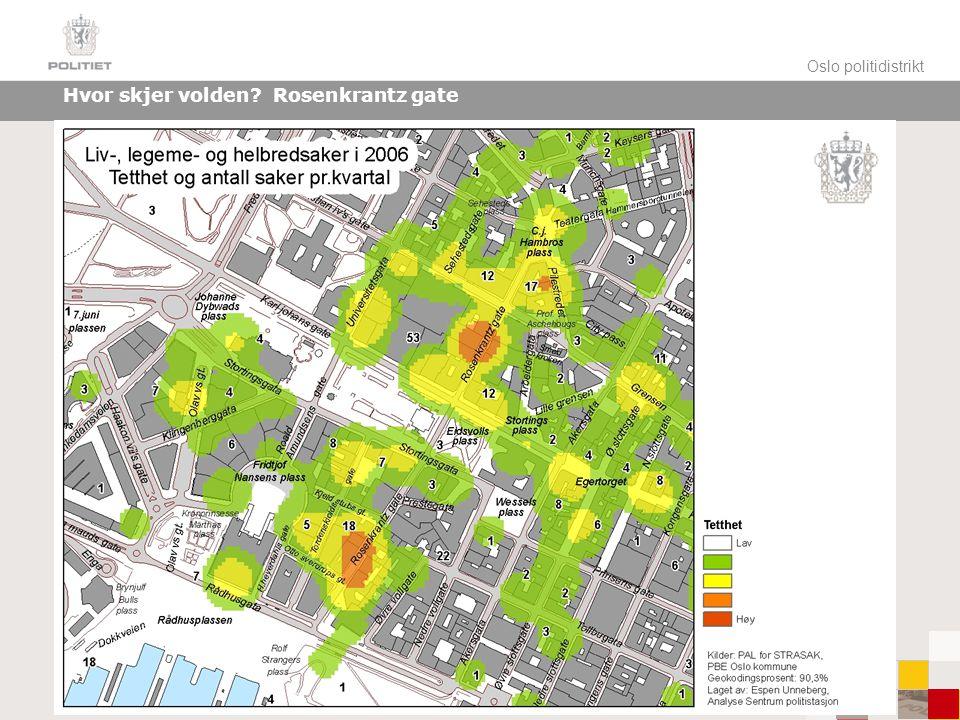 Oslo politidistrikt Hvor skjer volden Rosenkrantz gate