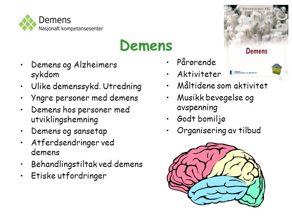 Demens Demens og Alzheimers sykdom Ulike demenssykd. Utredning Yngre personer med demens Demens hos personer med utviklingshemning Demens og sansetap