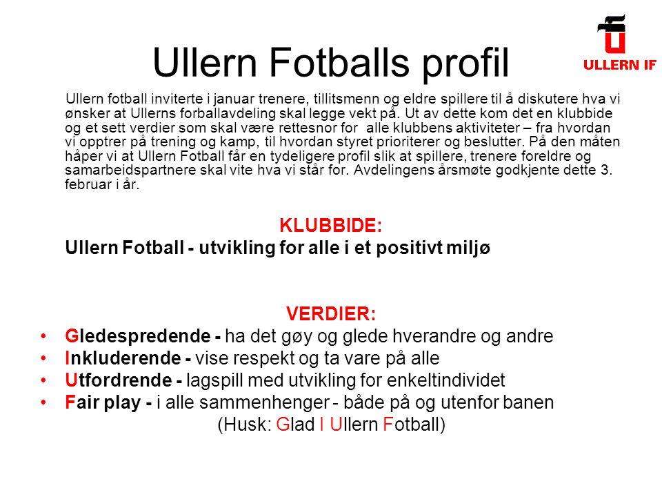 Ullern Fotballs profil Ullern fotball inviterte i januar trenere, tillitsmenn og eldre spillere til å diskutere hva vi ønsker at Ullerns forballavdeling skal legge vekt på.