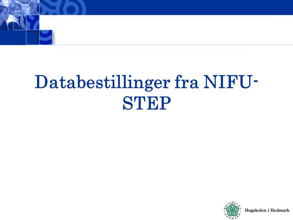 Databestillinger fra NIFU- STEP