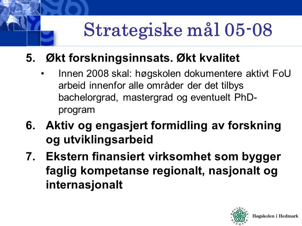 Strategiske mål 05-08 5.Økt forskningsinnsats.