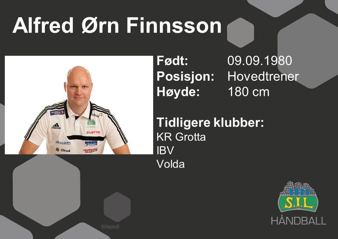 Alfred Ørn Finnsson Født: 09.09.1980 Posisjon:Hovedtrener Høyde:180 cm Tidligere klubber: KR Grotta IBV Volda