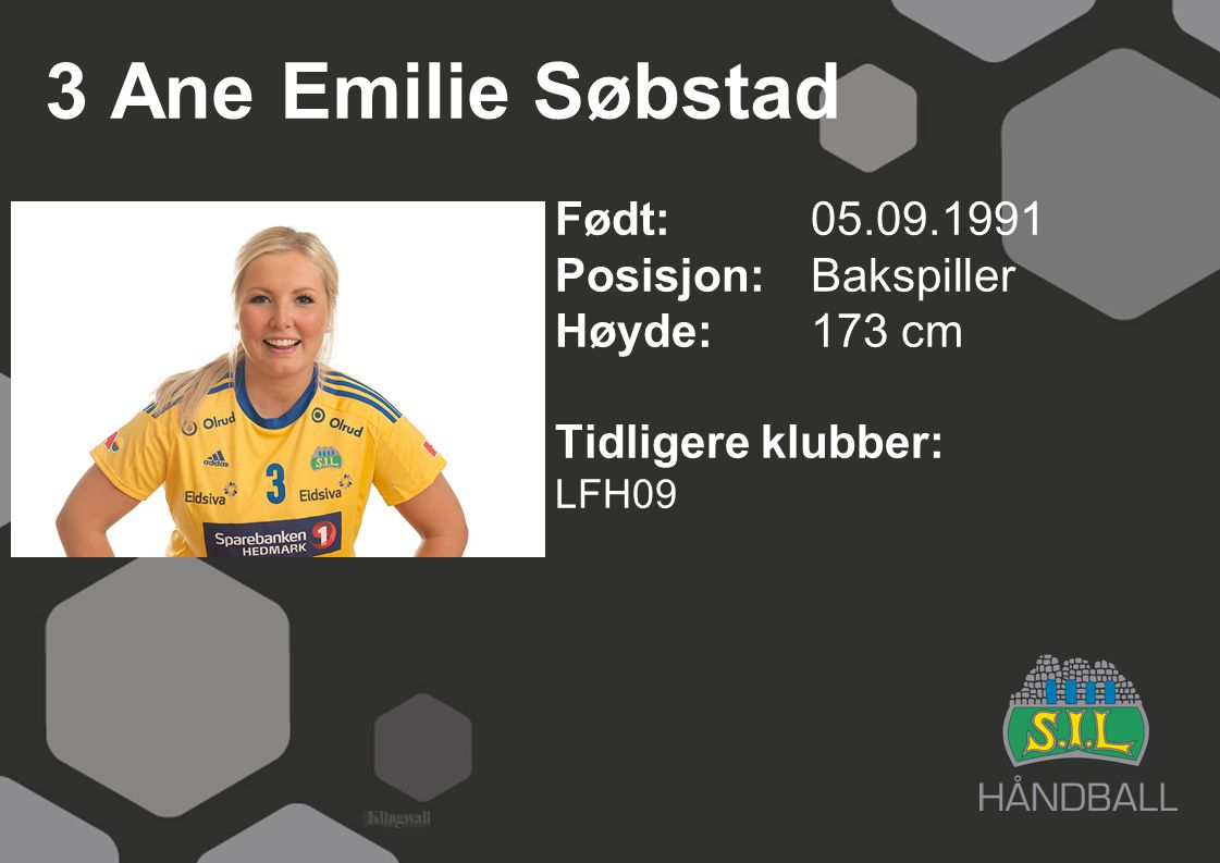 3 Ane Emilie Søbstad Født: 05.09.1991 Posisjon:Bakspiller Høyde:173 cm Tidligere klubber: LFH09