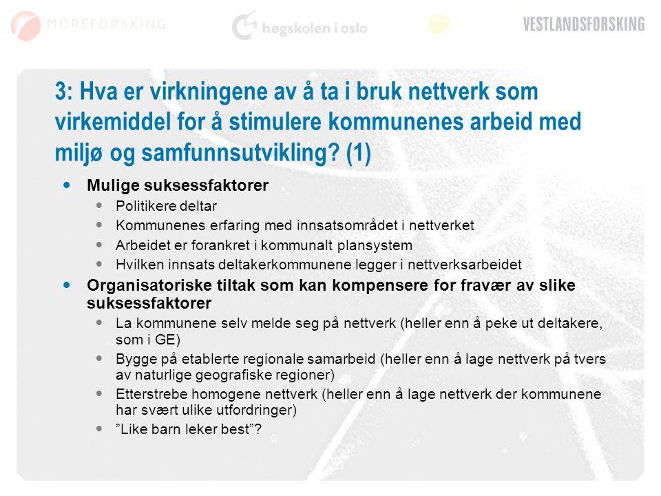 3: Hva er virkningene av å ta i bruk nettverk som virkemiddel for å stimulere kommunenes arbeid med miljø og samfunnsutvikling? (1) Mulige suksessfakt