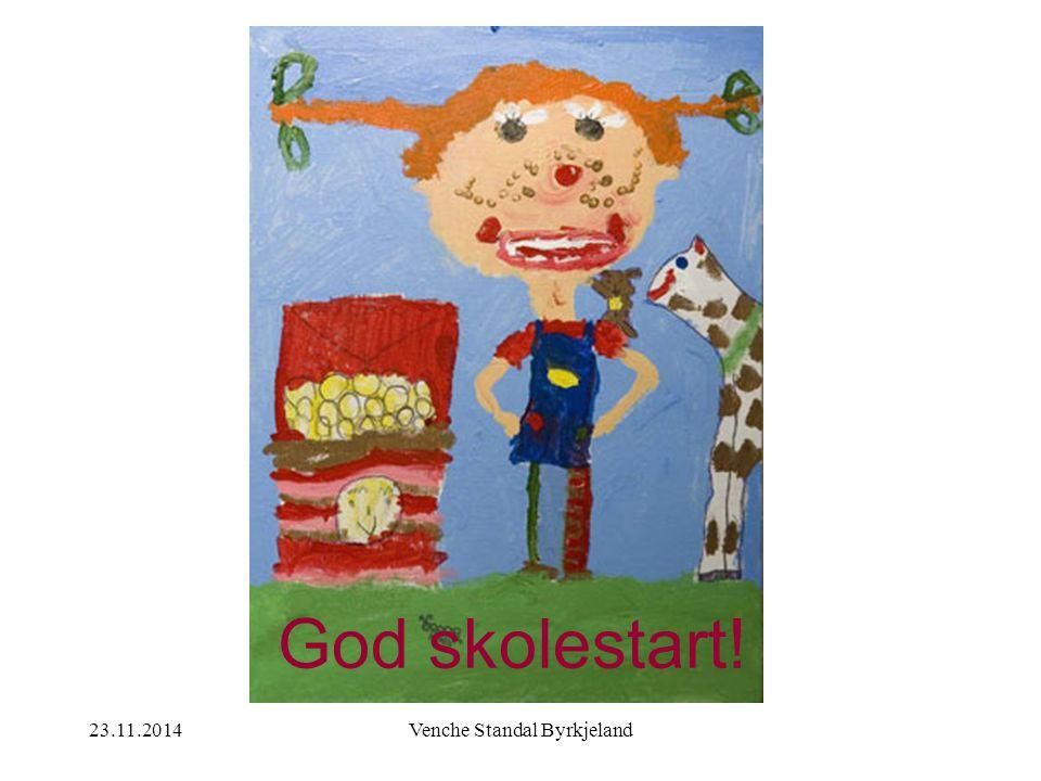 23.11.2014Venche Standal Byrkjeland God skolestart!