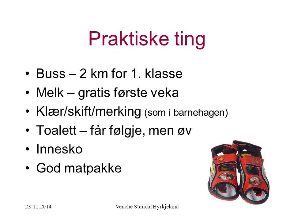 23.11.2014Venche Standal Byrkjeland Praktiske ting Buss – 2 km for 1.