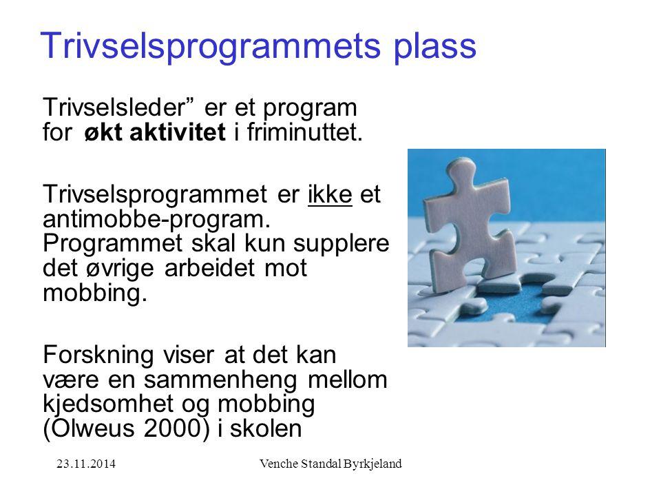 """23.11.2014Venche Standal Byrkjeland Trivselsleder"""" er et program for økt aktivitet i friminuttet. Trivselsprogrammet er ikke et antimobbe-program. Pro"""