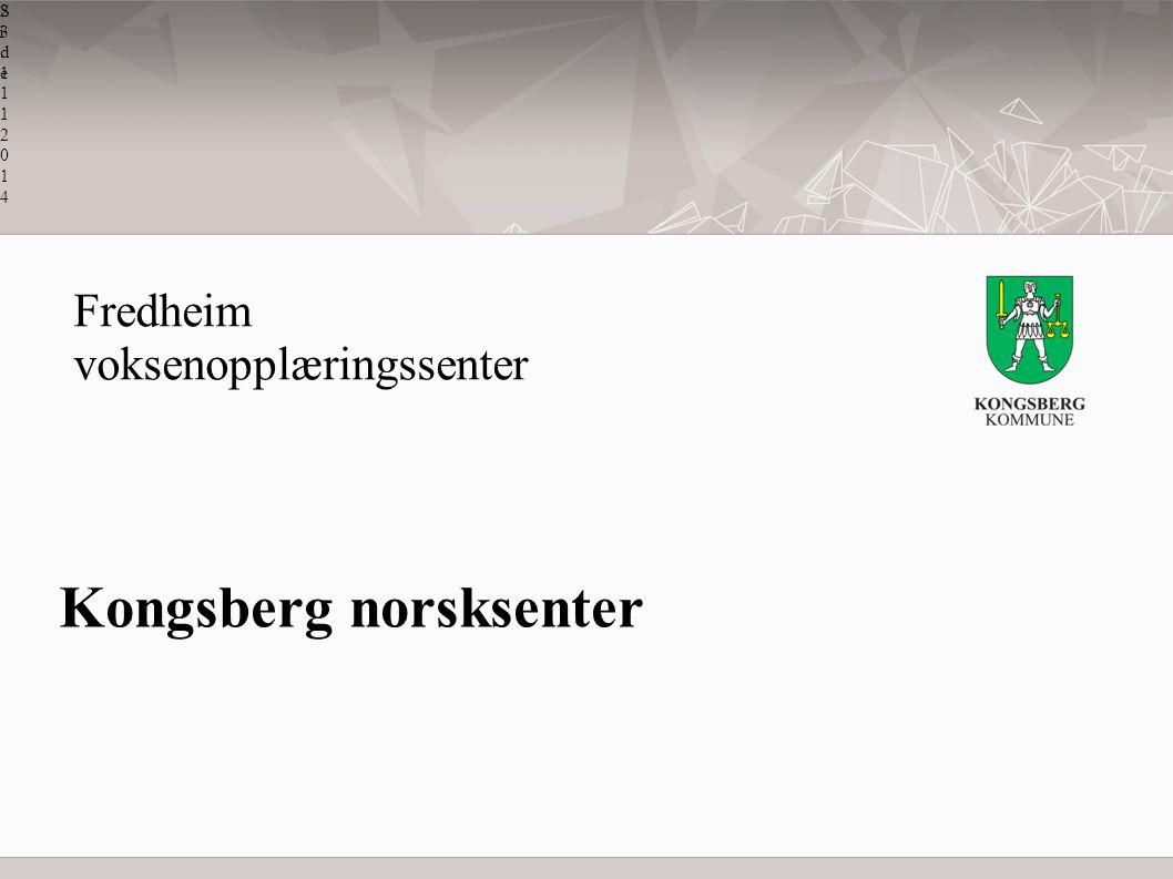Side 1Side 1 23.11.201423.11.201423.11.201423.11.201423.11.201423.11.201423.11.201423.11.201423.11.201423.11.2014 Kongsberg norsksenter Fredheim vokse