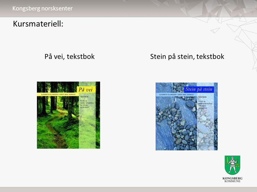 Kursmateriell: På vei, tekstbokStein på stein, tekstbok Kongsberg norsksenter