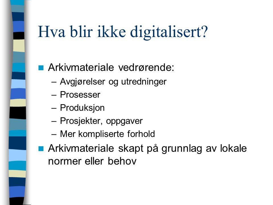 Hva blir ikke digitalisert.