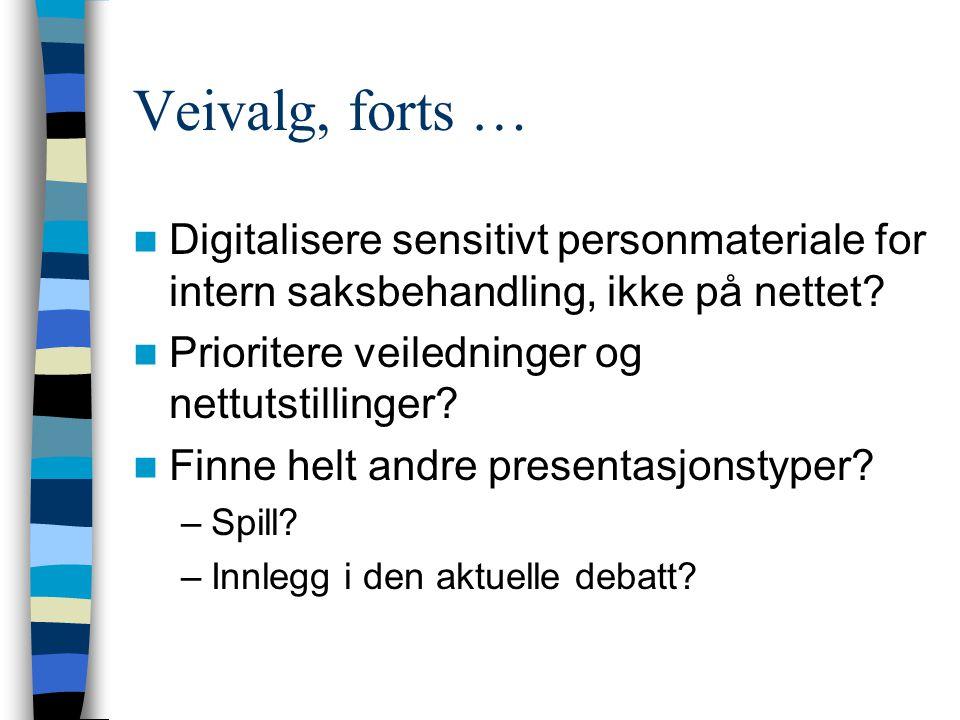 Veivalg, forts … Digitalisere sensitivt personmateriale for intern saksbehandling, ikke på nettet.