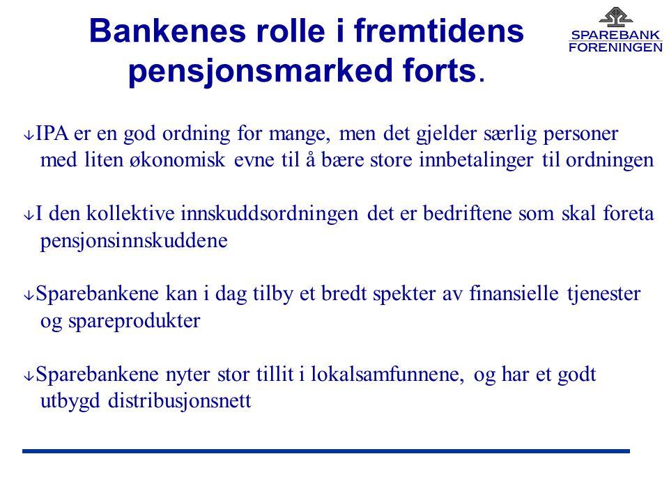 Bankenes rolle i fremtidens pensjonsmarked forts.
