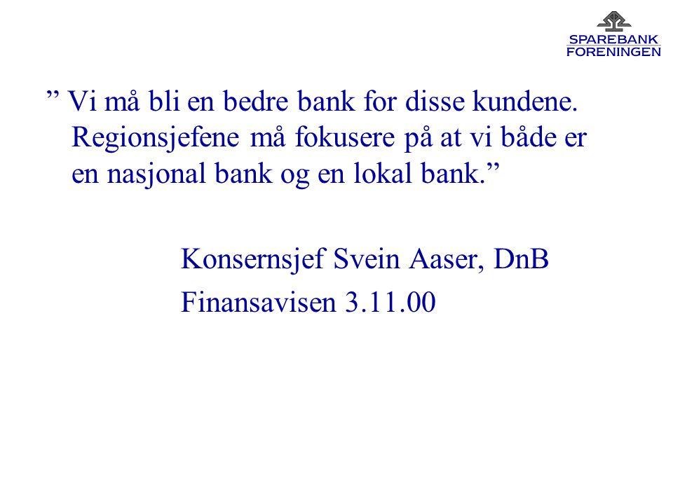 Vi må bli en bedre bank for disse kundene.