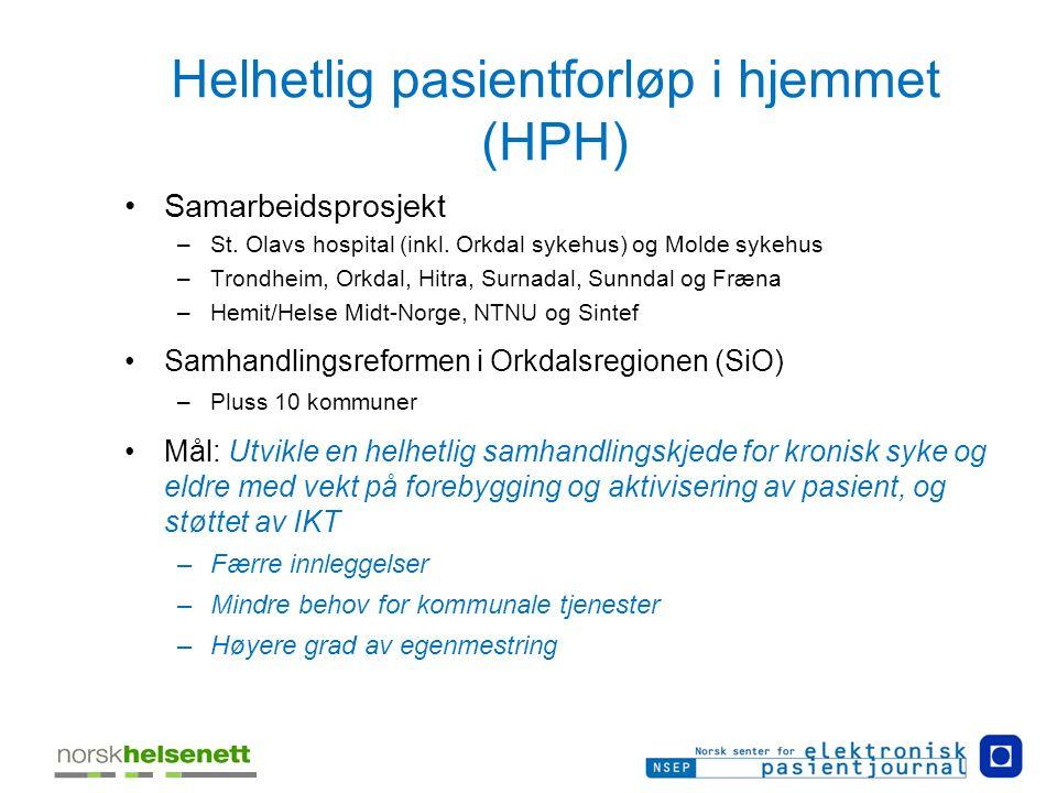 Helhetlig pasientforløp i hjemmet (HPH) Samarbeidsprosjekt –St. Olavs hospital (inkl. Orkdal sykehus) og Molde sykehus –Trondheim, Orkdal, Hitra, Surn
