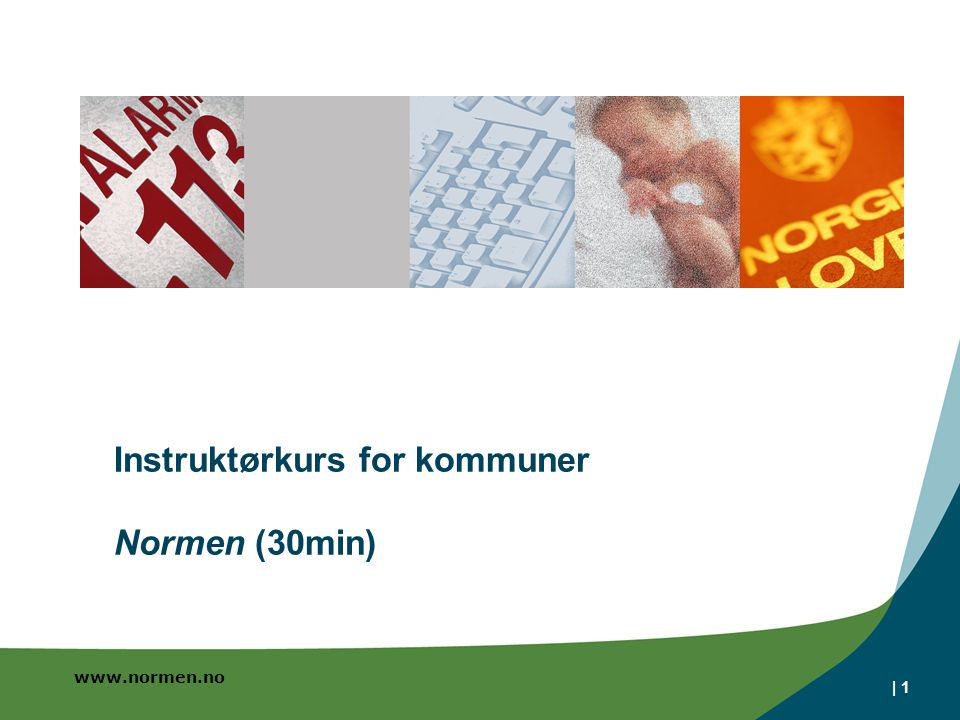 www.normen.no | 1 Instruktørkurs for kommuner Normen (30min)
