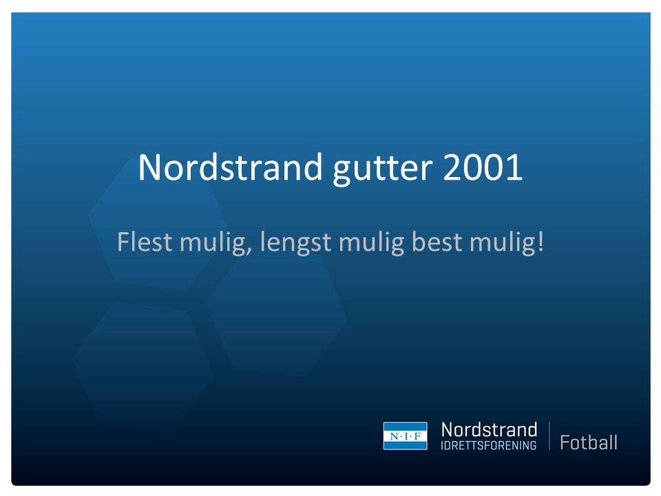 Nordstrand gutter 2001 Flest mulig, lengst mulig best mulig!