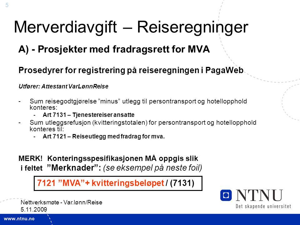 5 Nettverksmøte - Var.lønn/Reise 5.11.2009 Merverdiavgift – Reiseregninger A) - Prosjekter med fradragsrett for MVA Prosedyrer for registrering på rei