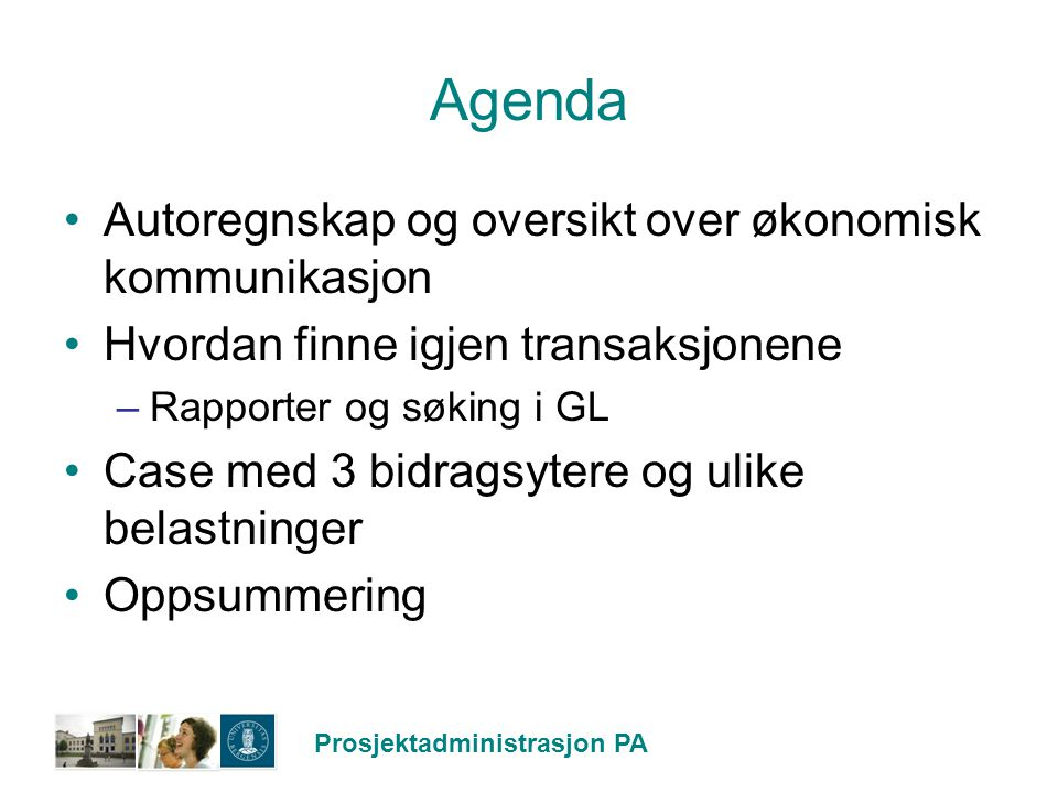 Prosjektadministrasjon PA Oppsummering Leverandør faktura – ekstern kunden: Kostnadskontering: -Debet:Utgiftstype.