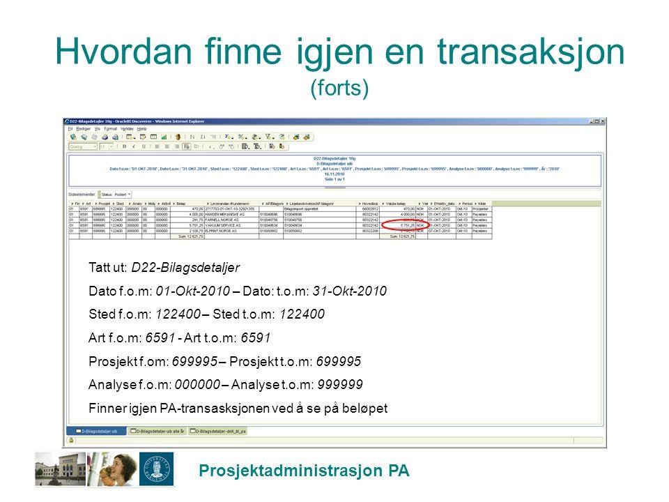 Prosjektadministrasjon PA Bilagsimport opprettet Ønsker å finne ut hvilke(t) PA-prosjekter hovedbok nr: 66003363 på art 9124 og dato 24.04.2011, er ført.
