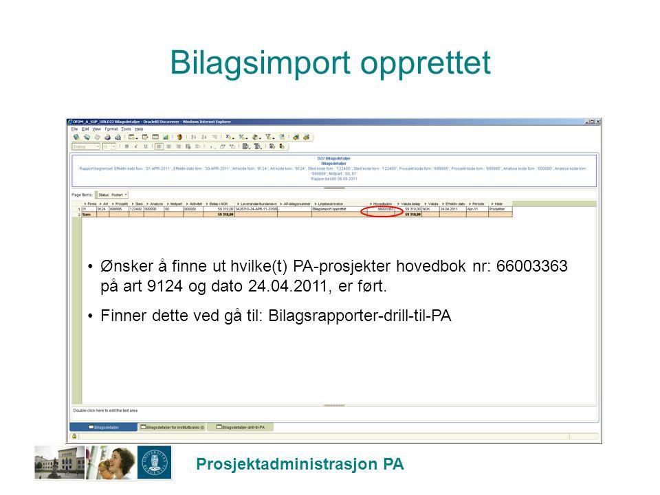 Prosjektadministrasjon PA Bilagsimport opprettet (forts) Velg samme bilagsperiode som i D22 – Bilagsdetaljer.