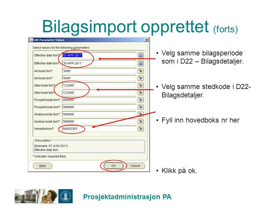 Prosjektadministrasjon PA Bilagsimport opprettet (forts) Du får opp denne rapporten her.