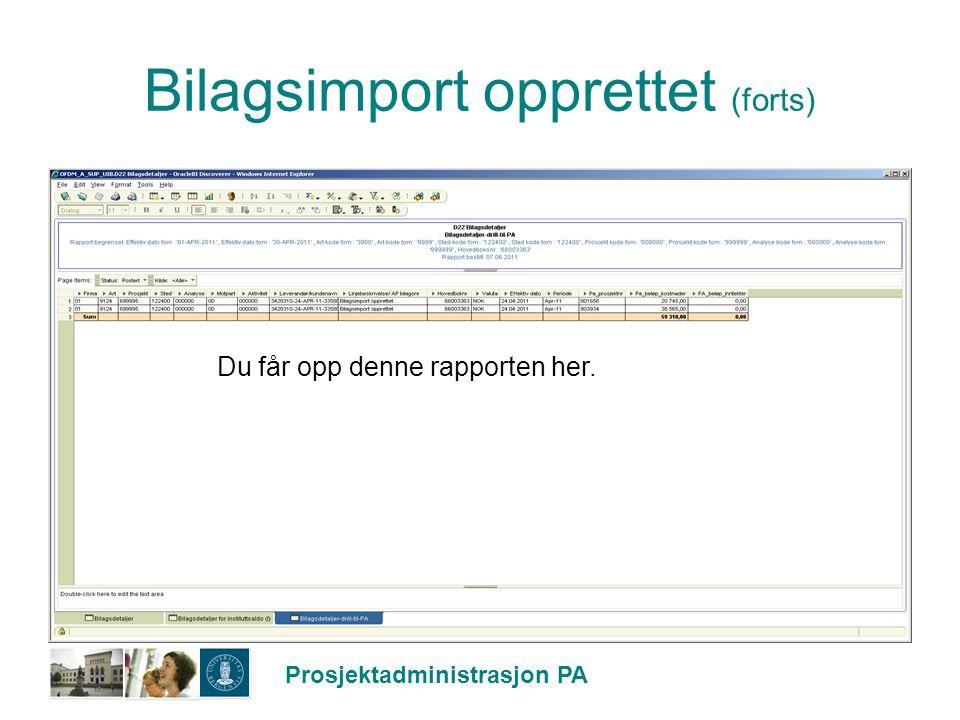 Prosjektadministrasjon PA Bilagsimport opprettet (forts) Alternativt: Søk på bilagsdato, art, sted og prosjekt.
