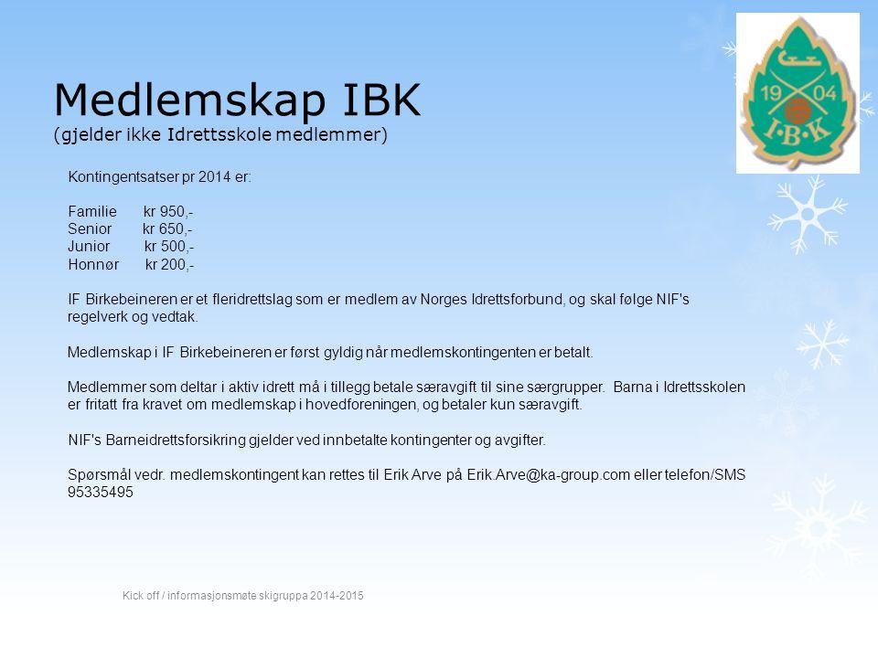 Medlemskap IBK (gjelder ikke Idrettsskole medlemmer) Kick off / informasjonsmøte skigruppa 2014-2015 Kontingentsatser pr 2014 er: Familie kr 950,- Sen