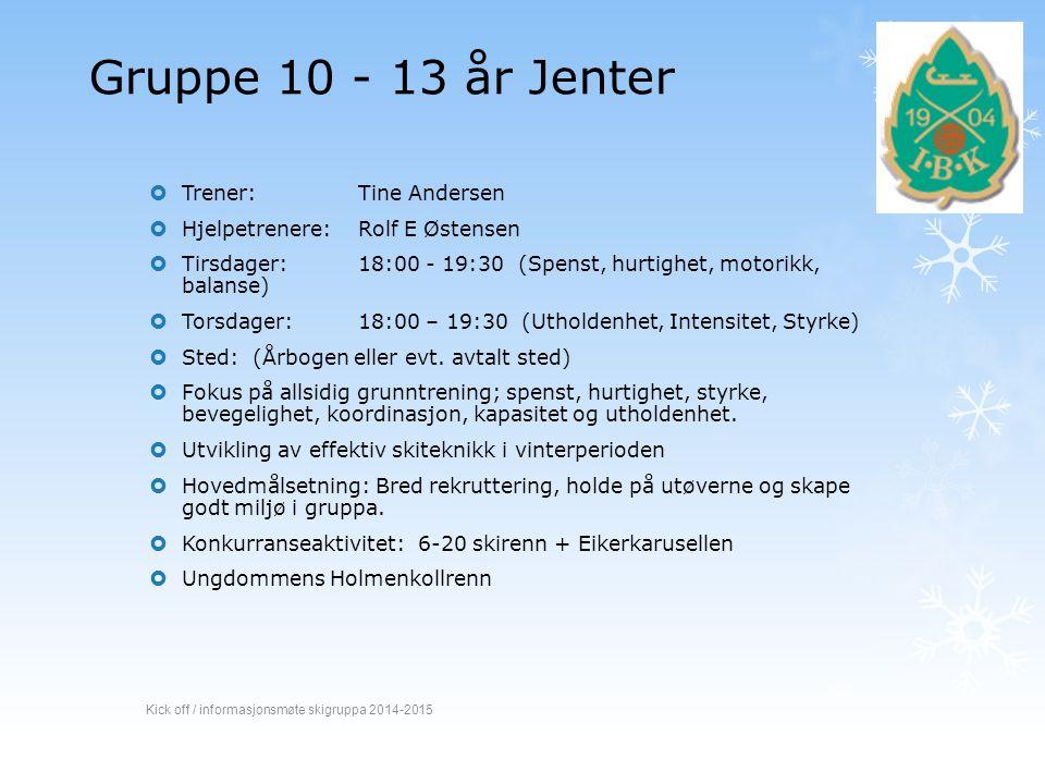 Gruppe 10 - 13 år Jenter  Trener:Tine Andersen  Hjelpetrenere: Rolf E Østensen  Tirsdager: 18:00 - 19:30 (Spenst, hurtighet, motorikk, balanse)  T