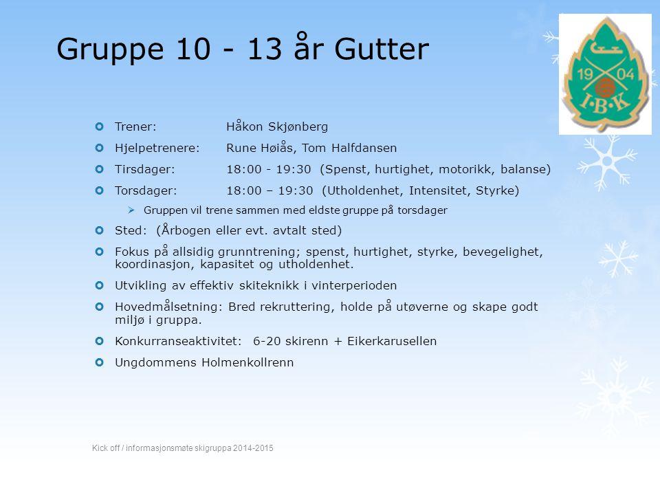 Gruppe 10 - 13 år Gutter  Trener:Håkon Skjønberg  Hjelpetrenere: Rune Høiås, Tom Halfdansen  Tirsdager: 18:00 - 19:30 (Spenst, hurtighet, motorikk,