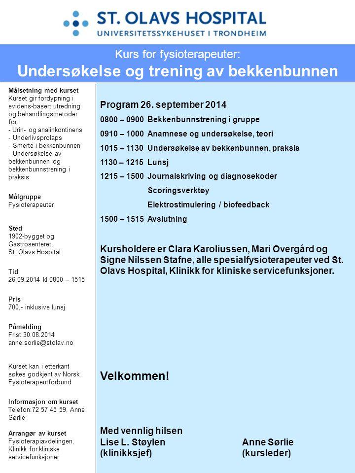 Program 26. september 2014 0800 – 0900Bekkenbunnstrening i gruppe 0910 – 1000Anamnese og undersøkelse, teori 1015 – 1130Undersøkelse av bekkenbunnen,