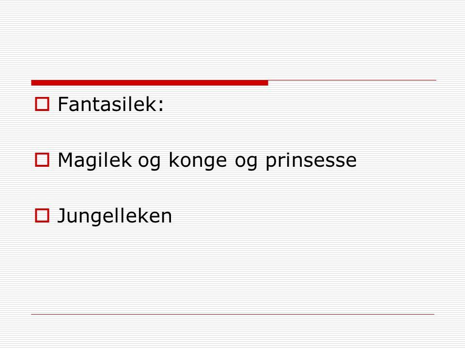  Fantasilek:  Magilek og konge og prinsesse  Jungelleken