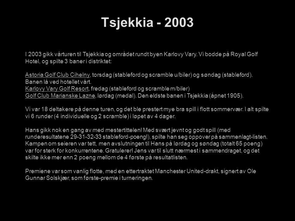 Tsjekkia - 2003 I 2003 gikk vårturen til Tsjekkia og området rundt byen Karlovy Vary.
