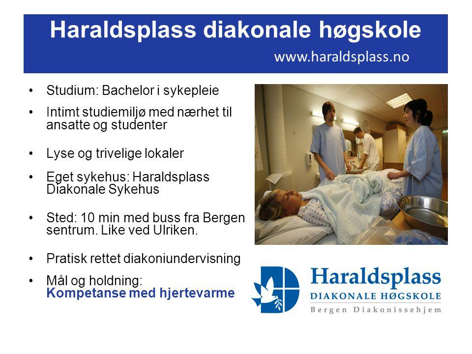 Haraldsplass diakonale høgskole Studium: Bachelor i sykepleie Intimt studiemiljø med nærhet til ansatte og studenter Lyse og trivelige lokaler Eget sykehus: Haraldsplass Diakonale Sykehus Sted: 10 min med buss fra Bergen sentrum.