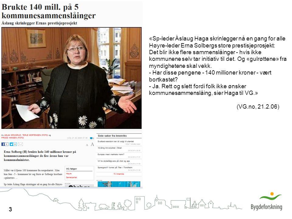 3 «Sp-leder Åslaug Haga skrinlegger nå en gang for alle Høyre-leder Erna Solbergs store prestisjeprosjekt: Det blir ikke flere sammenslåinger - hvis i