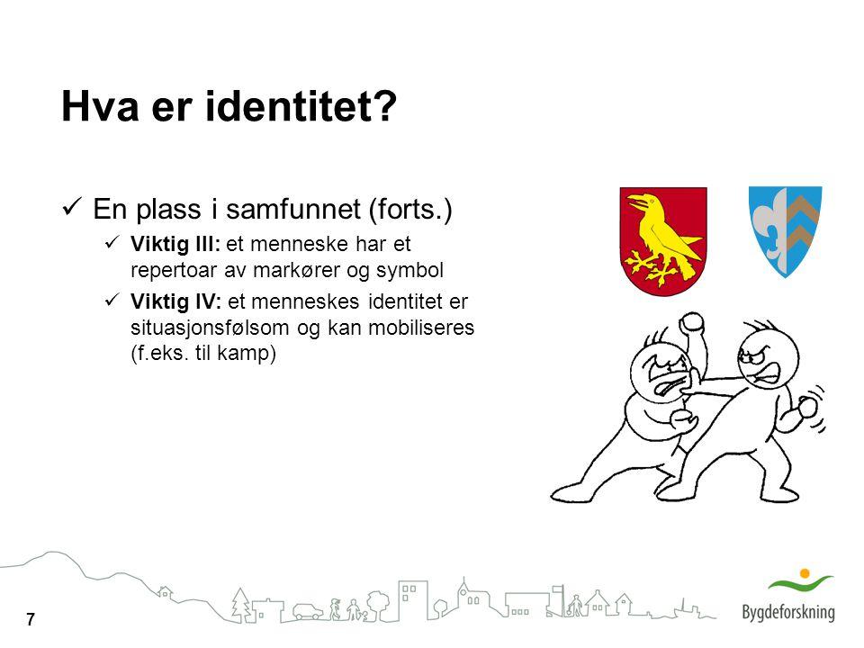 7 Hva er identitet? En plass i samfunnet (forts.) Viktig III: et menneske har et repertoar av markører og symbol Viktig IV: et menneskes identitet er