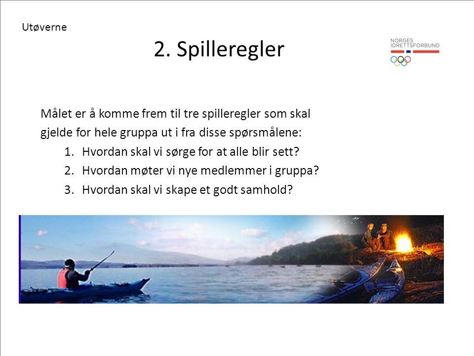 2. Spilleregler Målet er å komme frem til tre spilleregler som skal gjelde for hele gruppa ut i fra disse spørsmålene: 1. Hvordan skal vi sørge for at
