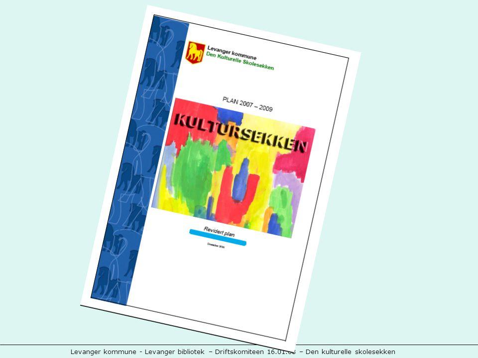 Levanger kommune - Levanger bibliotek – Driftskomiteen 16.01.08 – Den kulturelle skolesekken