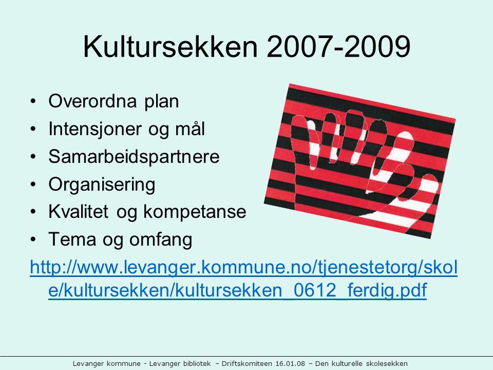 Levanger kommune - Levanger bibliotek – Driftskomiteen 16.01.08 – Den kulturelle skolesekken Organisering