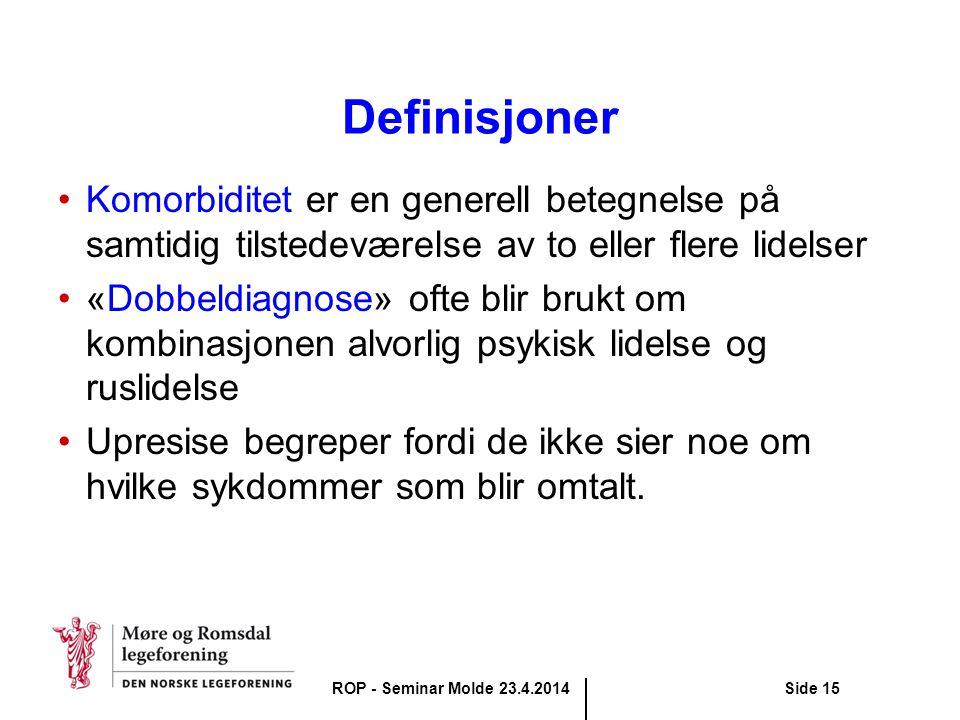 Definisjoner Komorbiditet er en generell betegnelse på samtidig tilstedeværelse av to eller flere lidelser «Dobbeldiagnose» ofte blir brukt om kombina