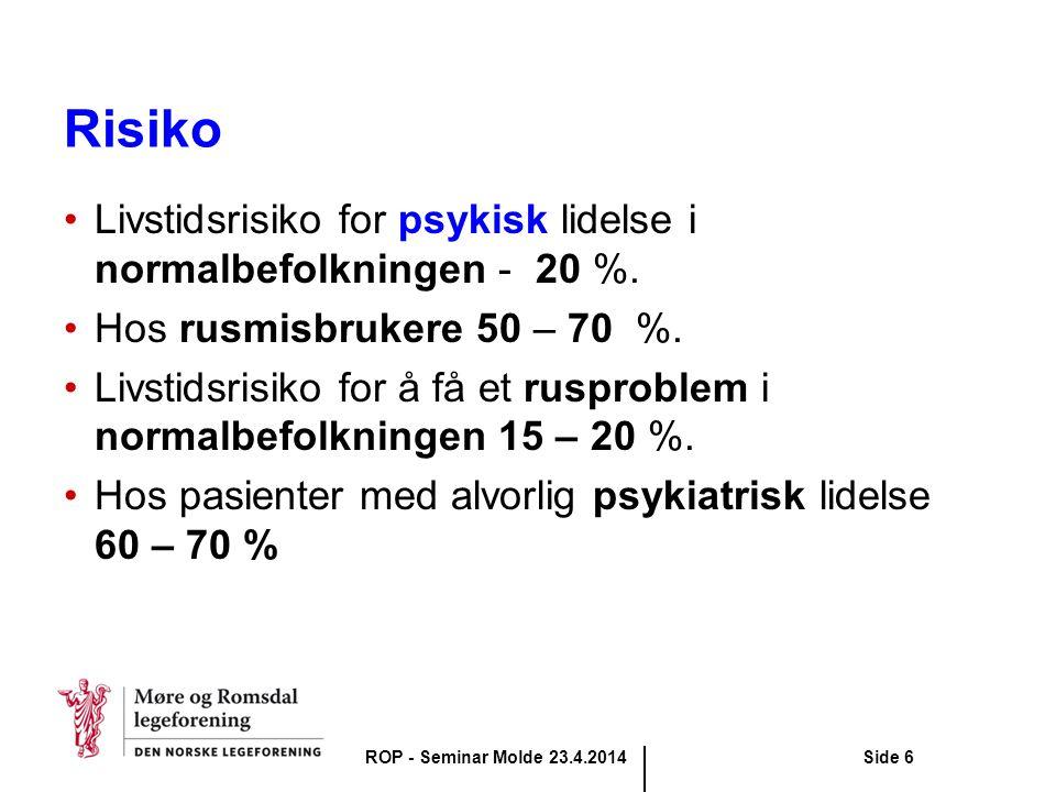 Risiko Livstidsrisiko for psykisk lidelse i normalbefolkningen - 20 %. Hos rusmisbrukere 50 – 70 %. Livstidsrisiko for å få et rusproblem i normalbefo