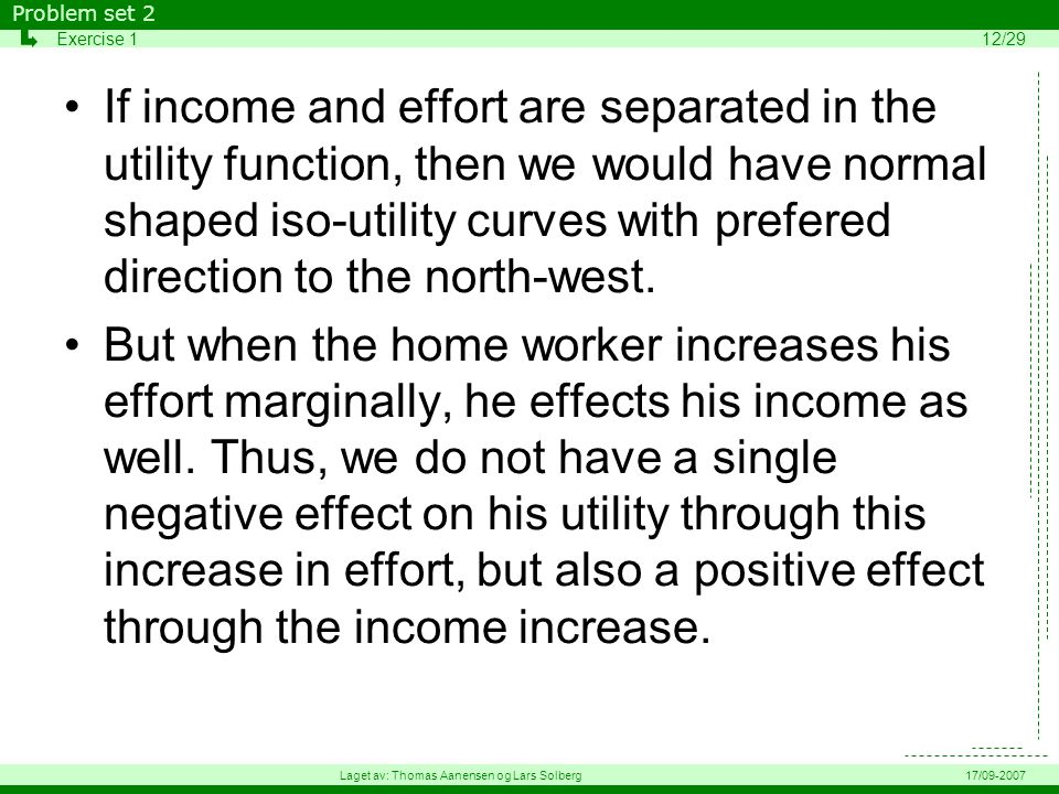 If income and effort are separated in the utility function, then we would have normal shaped iso-utility curves with prefered direction to the north-west.