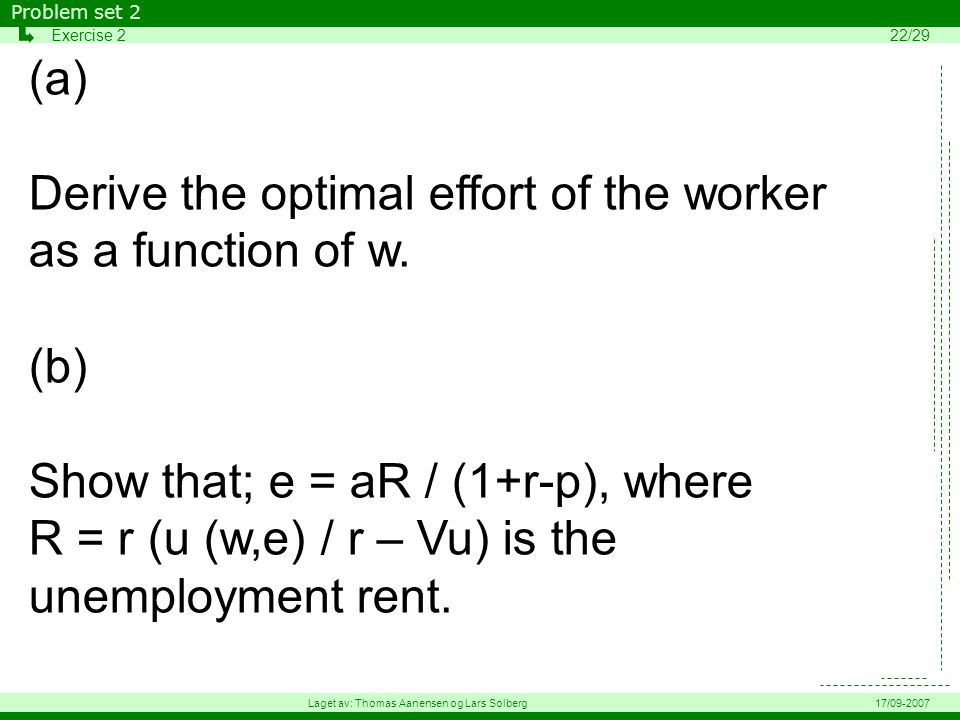(a) Derive the optimal effort of the worker as a function of w.
