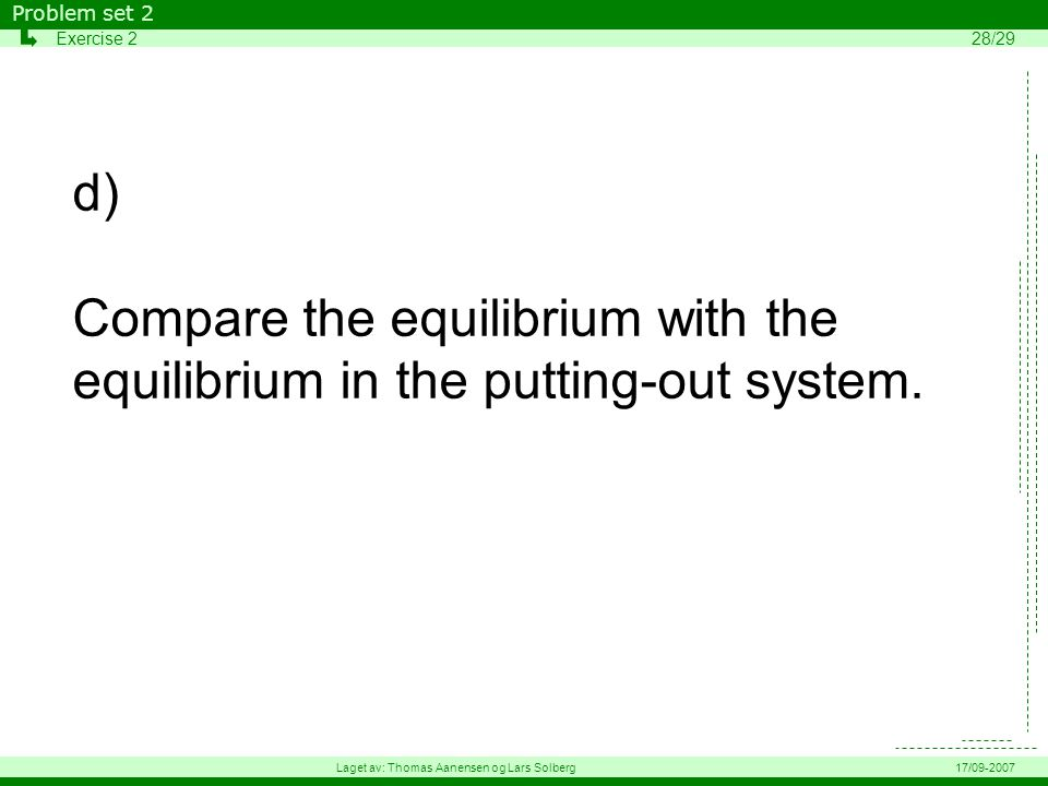 d) Compare the equilibrium with the equilibrium in the putting-out system.