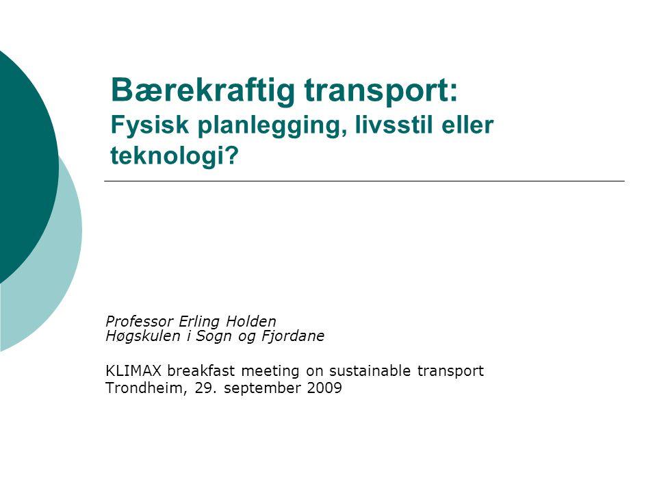 Bærekraftig transport: Fysisk planlegging, livsstil eller teknologi.