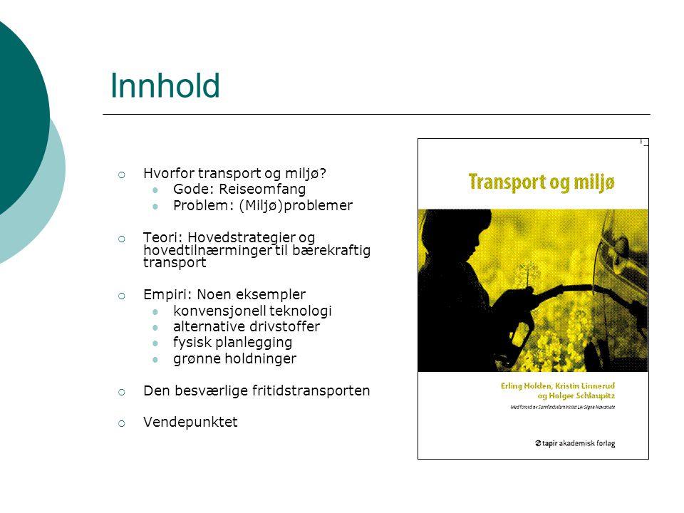Innhold  Hvorfor transport og miljø.