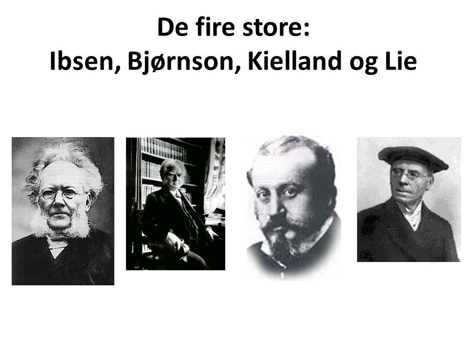 De fire store: Ibsen, Bjørnson, Kielland og Lie